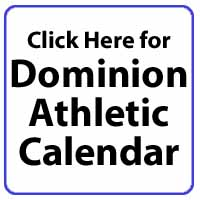 Click here for Dominion Athletic Calendar