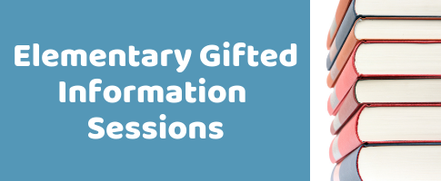 Elementary Gifted Information Sessions