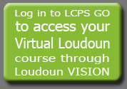 Log in to LCPS GO to access your Virtual Loudoun course through Loudoun VISION here