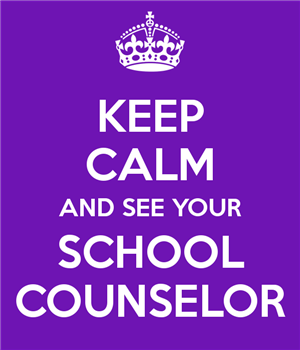 Keep Calm & See your School Counselor!