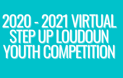 2020-21 VIRTUAL STEP UP LOUDOUN YOUTH COMPETITION