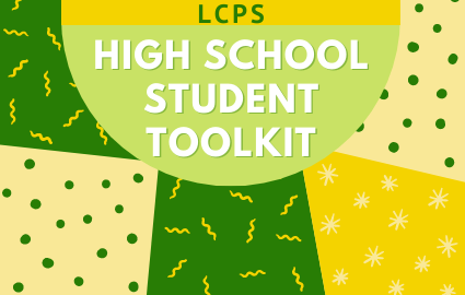 LCPS HIGH SCHOOL STUDENT TOOLKIT