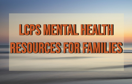 LCPS Mental Health Resources for Families