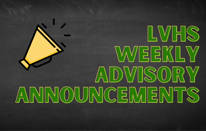 LVHS WEEKLY ADVISORY ANNOUNCEMENTS