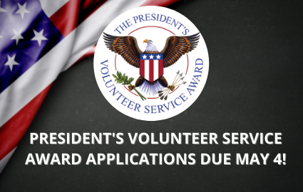 PRESIDENT'S VOLUNTEER SERVICE AWARD APPLICATION DUE MAY 5 TEXT WITH LOGO