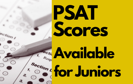 PSAT SCORES AVAILABLE FOR JUNIORS