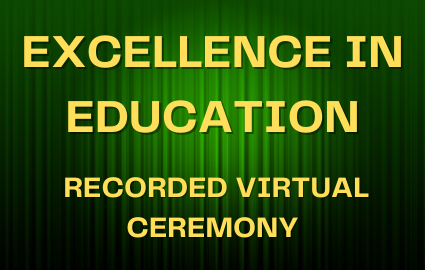 EXCELLENCE IN EDUCATION RECORDED CEREMONY TEXT AGAINST GREEN CURTIN
