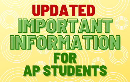 UPDATED INFORMATION FOR AP STUDENTS