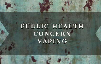 Public Health Concern - Vaping