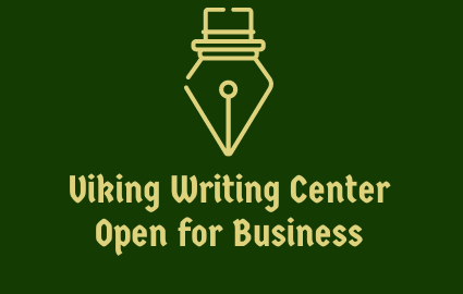 VIKING WRITING CENTER IS OPEN FOR BUSINESS