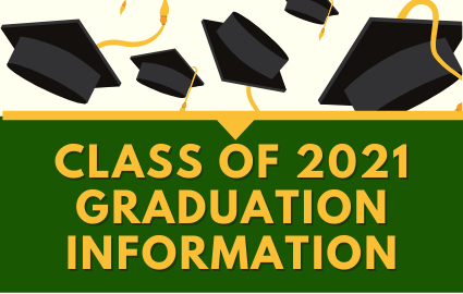 GRAPHIC WITH GRADUATION CAPS CLASS OF 2021 GRADUATION INFORMATION