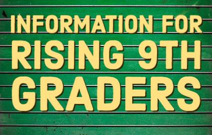 "New Information Page for Rising 9th Graders Under the ""About"" Section"