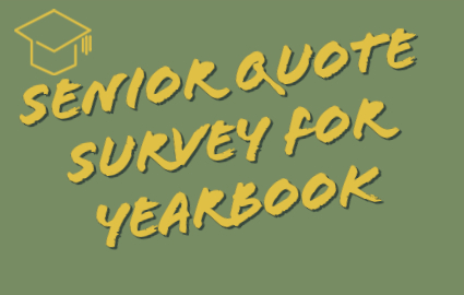 Senior Quote Survey for LVHS Yearbook