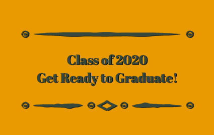 Class of 2020 - Get Ready to Graduate!