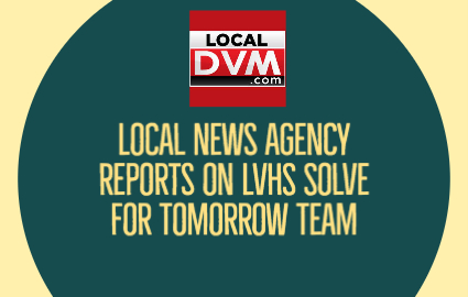 Local News Agency Reports on LVHS Solve for Tomorrow Team