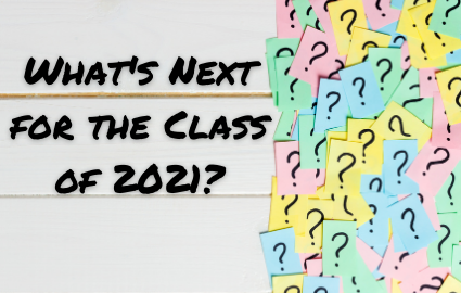 What's next for the class of 2021?