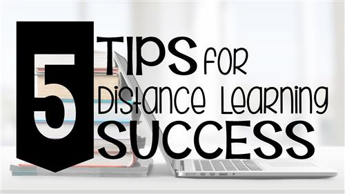 5 Tips for Distance Learning Success