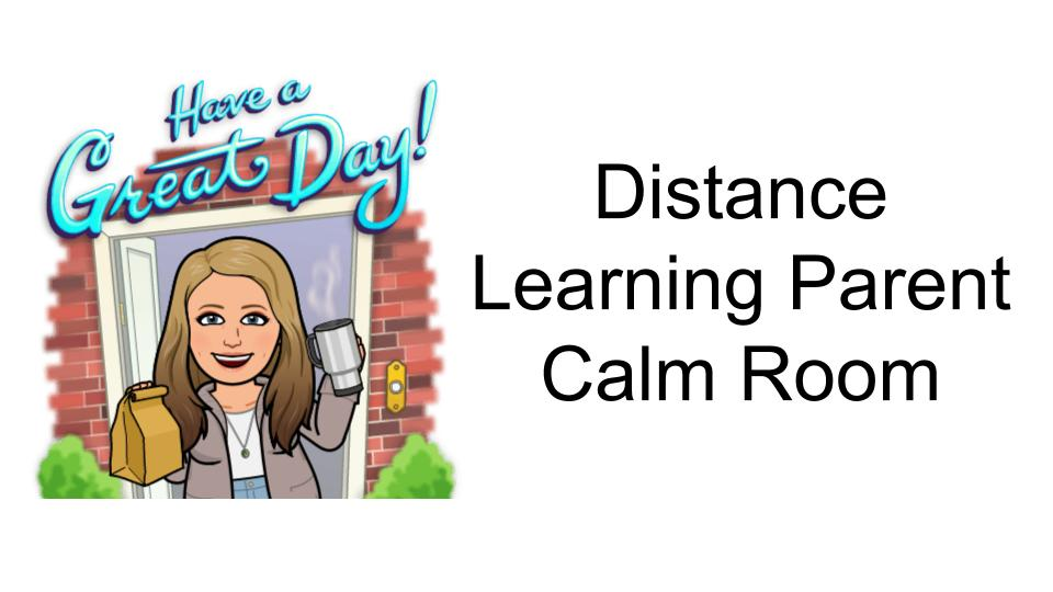 Distance Learning Parent Calm Room