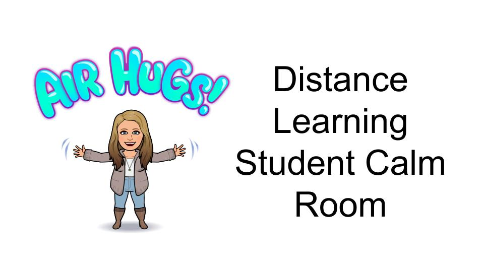 Distance Learning Student Calm Room