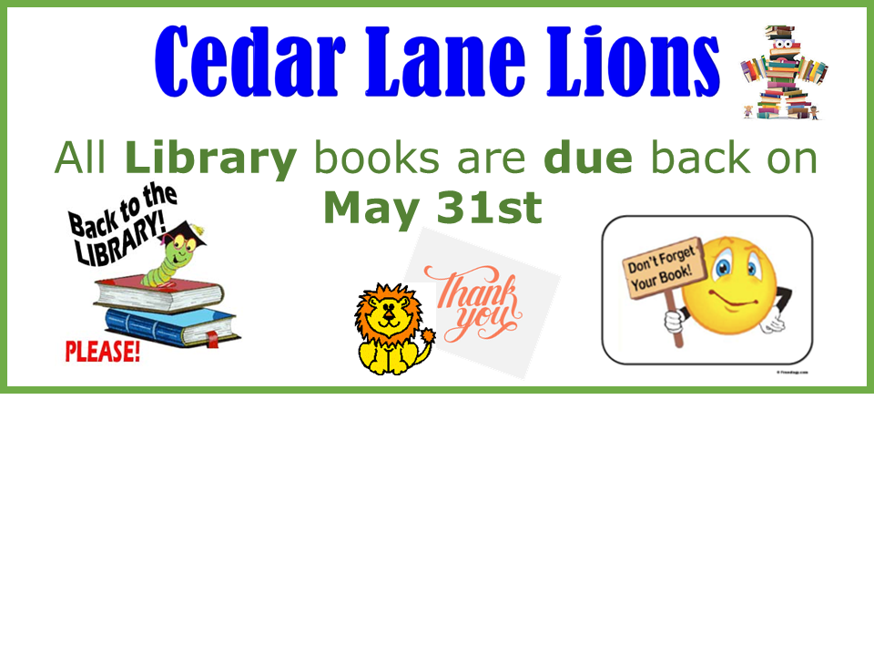 Library Books Are Due Back - May 31