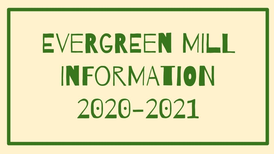 Click here for links to important Evergreen Mill information.