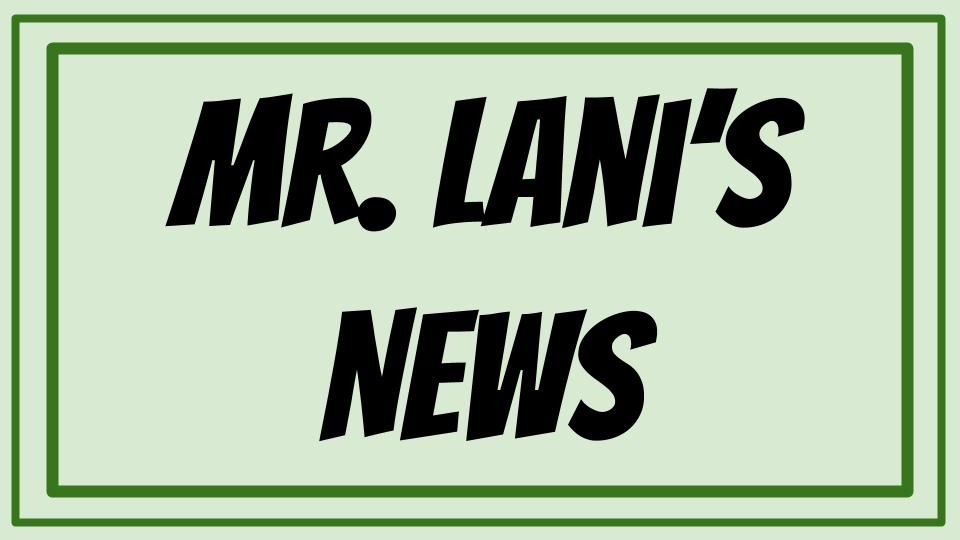 News From Mr. Lani