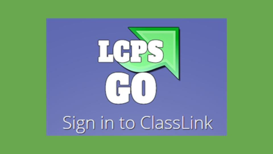 Click Here to Login to LCPSGo (Classlink)