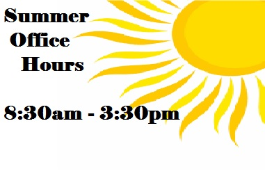 Summer Office Hours 8:30am - 3:30pm