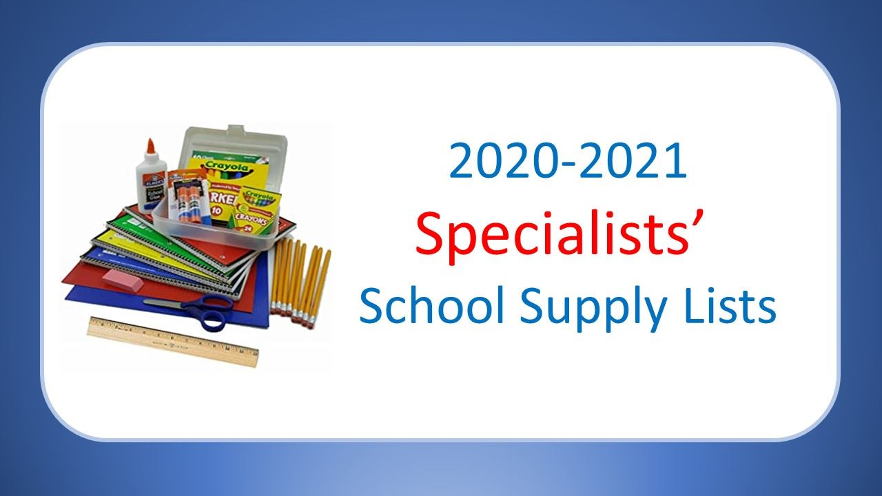 2020-2021 Specialists' School Supply Lists