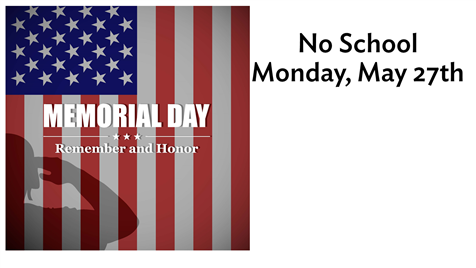 Memorial Day, No School, May 27th