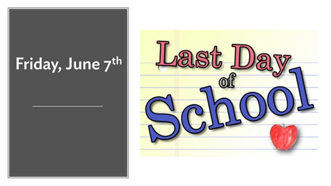 Last Day of School, June 7th