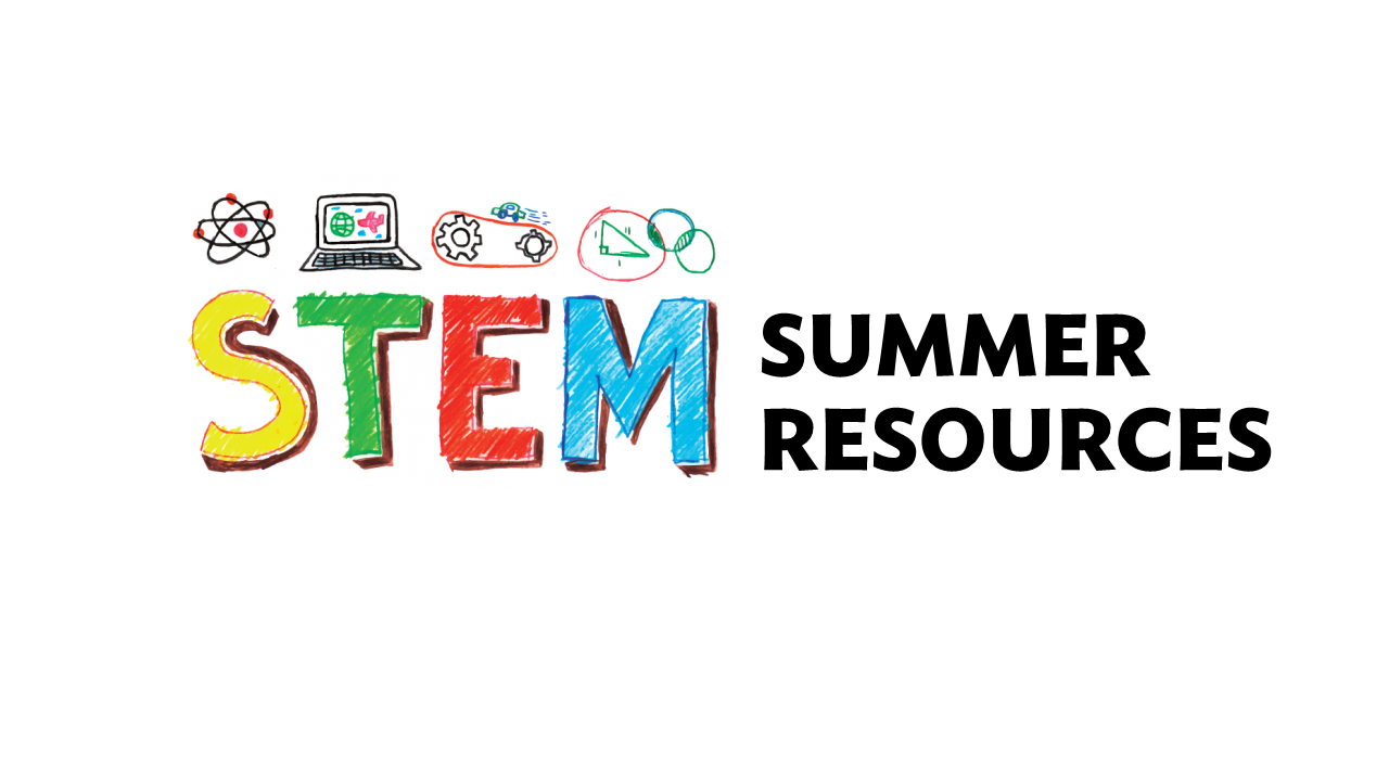 Summer S.T.E.M. Resources