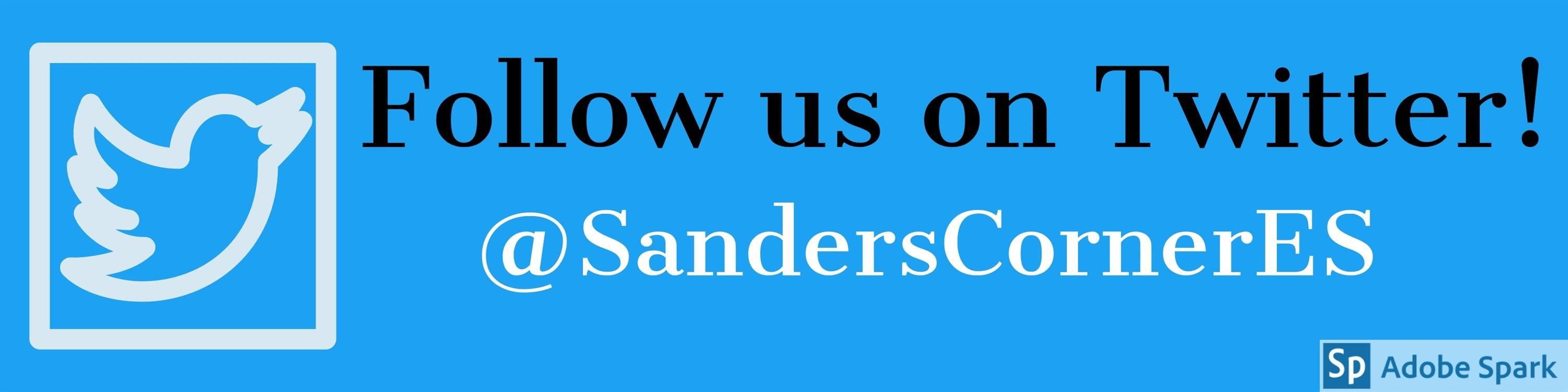 Follow us on Twitter! @SandersCornerES