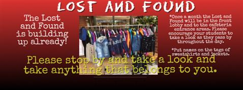 Lost and Found-  Please stop by and take a look and take anything that belongs to you.