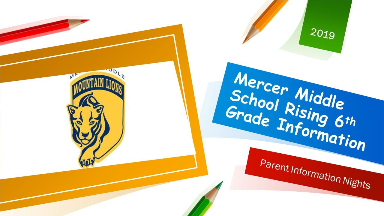 Mercer Middle School Rising 6th Grade Parent Information