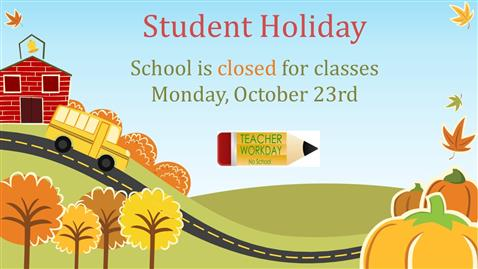 Student Holiday - Monday, October 23rd