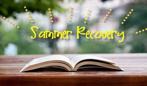 Summer Recovery - June 24th - July 18th