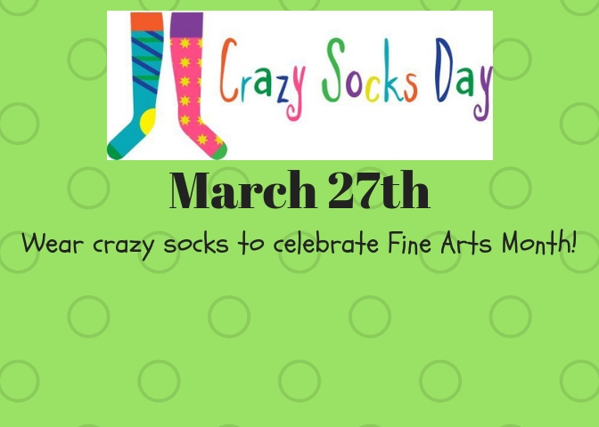 March for Fine Arts-Crazy Sock Day!