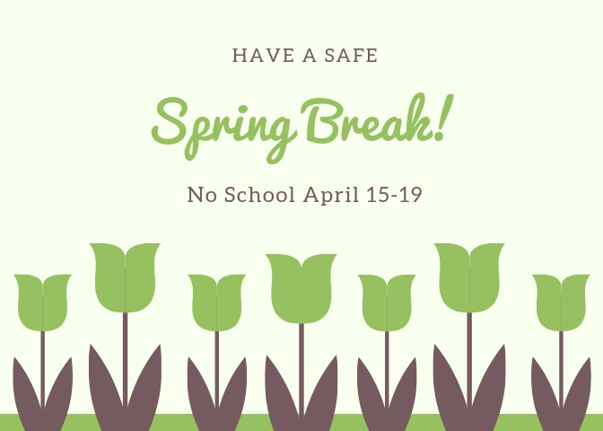 Spring Break-April 15-19