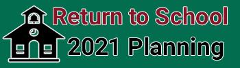 Return to School 2021 Planning