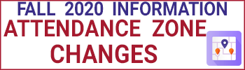 Attendance Zone Changes - Fall 2020 Information