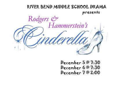 "The River Bend Middle School Drama Club will present Rodgers and Hammerstein's ""Cinderella"" at 7:30"