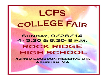The 2014 Loudoun County Public Schools (LCPS) College Fair will be held from 4 to 5:30 p.m. and 6:3