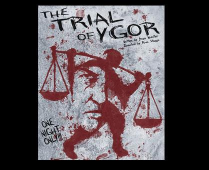 'Trial of Ygor!!!' Tuesday at Valley
