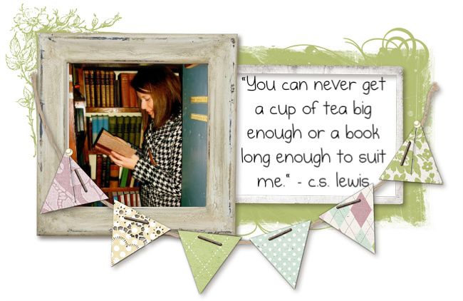 You can never get a cup of tea big enough or a book long enough to suit me - cs lewis