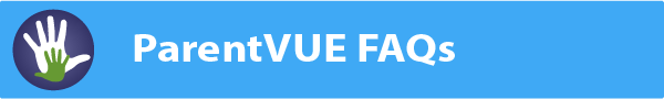 ParentVUE FAQs